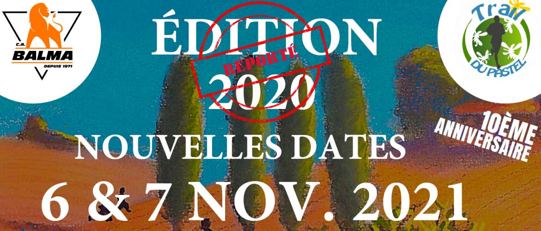 REPORT DU TRAIL DE LA 10ÈME ÉDITION LES 6 & 7 NOVEMBRE 2021 !
